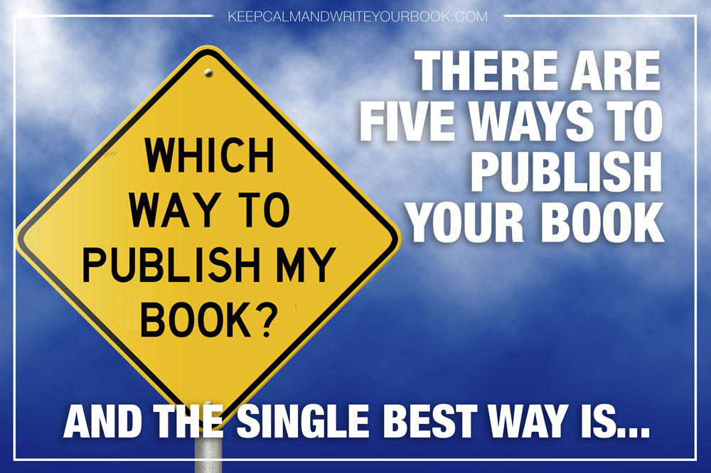 5 Ways to Get Your Book Published (and the single best way)