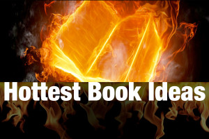 The 7 Hottest New Book Ideas